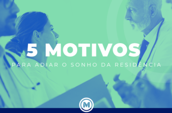 <strong>5 Motivos Para Não Começar a Residência Médica Logo Após se Formar</strong>