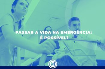<strong>Residência de Medicina de Emergência: Viver de Plantão para o Resto da Vida?</strong>
